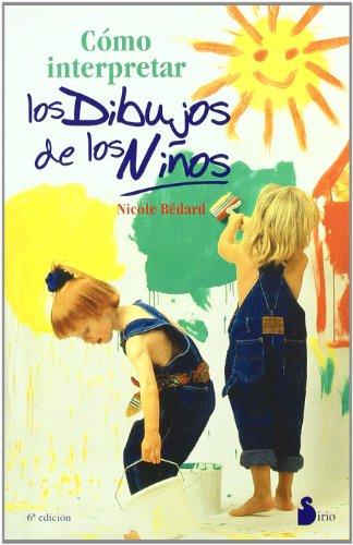 COMO INTERPRETAR LOS DIBUJOS DE LOS NIÑOS (2006) por NICOLE BEDARD