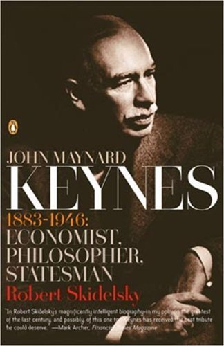 John Maynard Keynes: 1883-1946: Economist, Philosopher, Statesman by Skidelsky, Robert (2005) Paperback