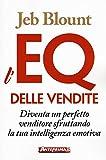 L'EQ delle vendite. Diventa un perfetto venditore sfruttando la tua intelligenza emotiva