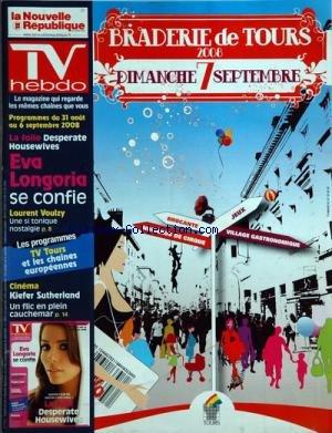 TV HEBDO LA NOUVELLE REPUBLIQUE [No 1117] du 30/08/2008 - BRADERIE DE TOURS LA FOLIE DESPERATE HOUSEWIVES - EVA LONGORIA SE CONFIE LAURENT VOULZY - UNE SI TONIQUE NOSTALGIE CINEMA - KIEFER SUTHERLAND par Collectif