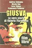 Giusva. La vera storia di Valerio Fioravanti. Con DVD