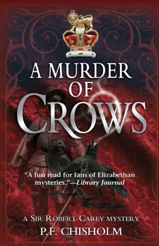 A Murder of Crows: A Sir Robert Carey Mystery by Chisholm. P. F. ( 2010 ) Paperback