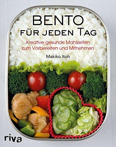 Bento für jeden Tag: Kreative gesunde Mahlzeiten zum Vorbereiten und Mitnehmen (Kochen-rezepte-box)