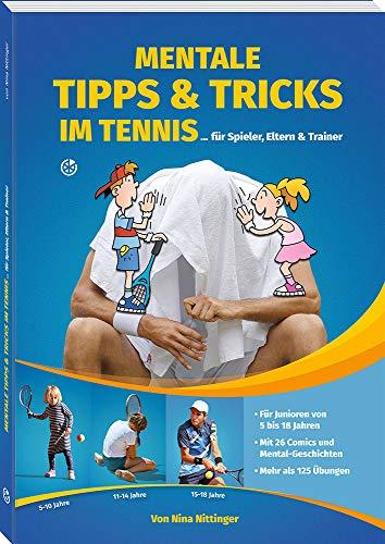 Mentale Tipps & Tricks im Tennis: Für Spieler, Eltern und Trainer (German Edition) di Nina Nittinger
