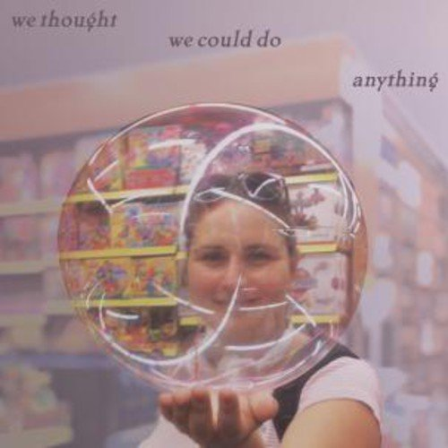 We Thought We Could Do Anythin [Vinyl LP] (Chase Lichter)