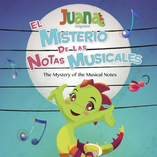 El Misterio de las Notas Musicales - The Mystery of the Musical Notes (Bilingual Spanish/English) por Juana La Iguana LLC