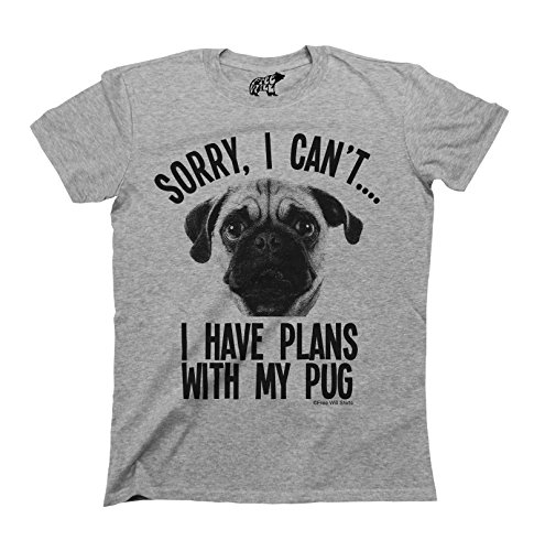 Sorry I Cant I Have Plans With My Pug Dog T-Shirt Hombres y Damas Unisex Fit