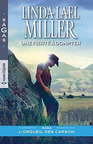 Une fierté à dompter (L'orgueil des Carson t. 2) par [Miller, Linda Lael]