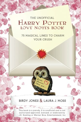 The Unofficial Harry Potter Love Notes Book: 75 Magical Lines to Charm Your Crush por Birdy Jones