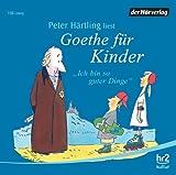 'Goethe für Kinder: Ich bin so guter...' von 'Peter Härtling'
