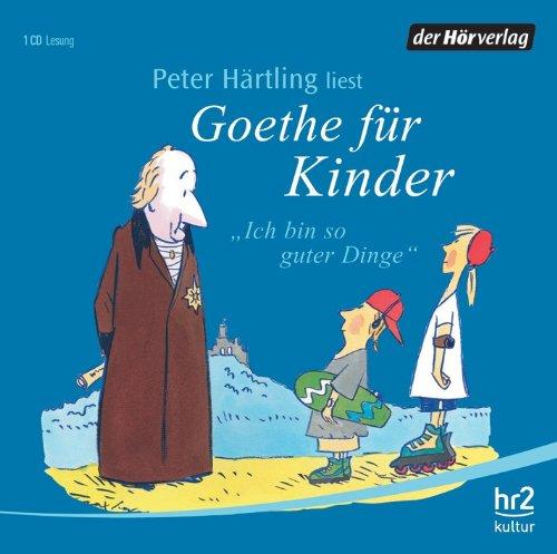 Buchseite und Rezensionen zu 'Goethe für Kinder: Ich bin so guter Dinge' von Peter Härtling