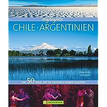 Highlights Chile / Argentinien: Die 50 Ziele, die Sie gesehen haben sollten