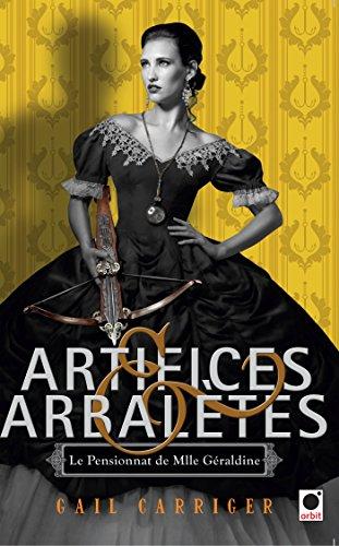 Le pensionnat de Mlle Géraldine (4) : Artifices & arbalètes. 4