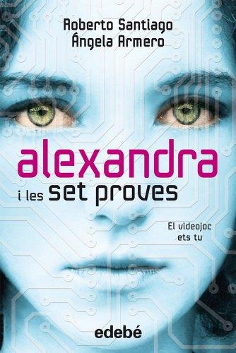 ALEXANDRA I LES 7 PROVES, DE ROBERTO SANTIAGO Y ÁNGELA ARMERO