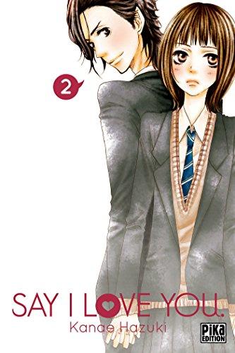 Say I Love You. T02 par Kanae Hazuki