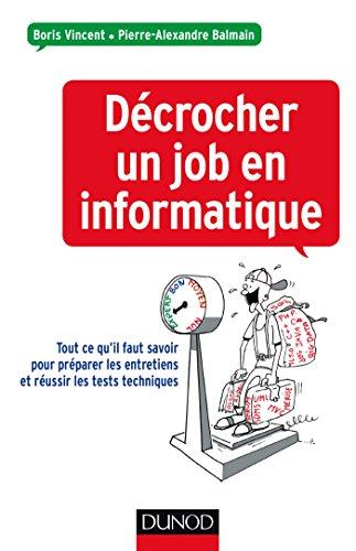 Décrocher un job en informatique : Conseils pour préparer vos entretiens et réussir tests techniques (Hors Collection) par Boris Vincent
