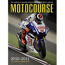 Motocourse 2010/2011: The World's Leading Grand Prix and Superbike Annual