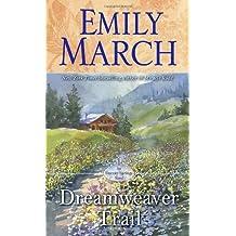 Dreamweaver Trail: An Eternity Springs Novel by Emily March (2014-05-27)