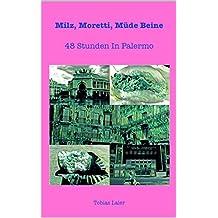 Milz, Moretti, müde Beine - 48 Stunden in Palermo