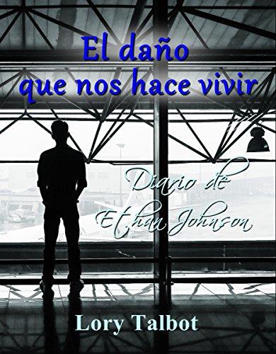 el-dano-que-nos-hace-vivir-diario-de-ethan-jhonson-serie-vivir-n-2