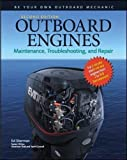 Outboard Engines: Maintenance, Troubleshooting, and Repair, Second Edition - Best Reviews Guide