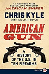 American Gun LP: A History of the U.S. in Ten Firearms by Chris Kyle (2013-07-02)
