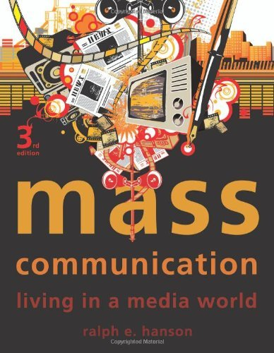 Mass Communication: Living in a Media World by Ralph E Hanson (2010-03-02)