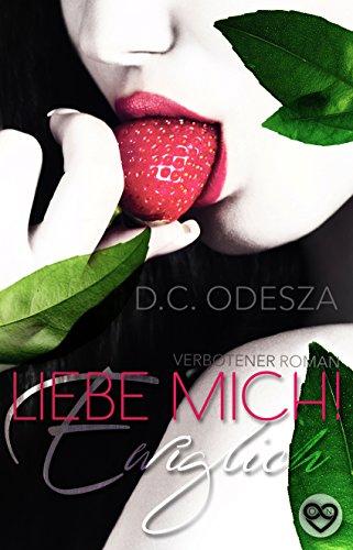 Sinnlichen Erdbeere (LIEBE MICH! - Ewiglich: Verbotener Liebesroman)