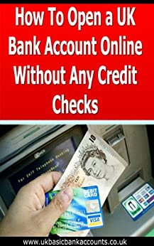 How to Open a New Bank Account with Bad Credit in the UK by [Johnsonne, Michael]