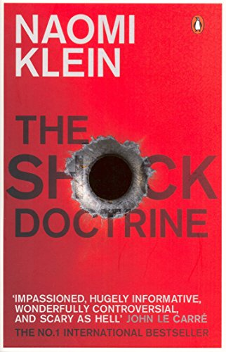 The Shock Doctrine: The Rise of Disaster Capitalism por Naomi Klein
