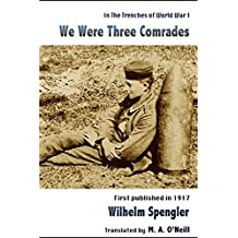 We Were Three Comrades (In The Trenches of WWI Book 2)