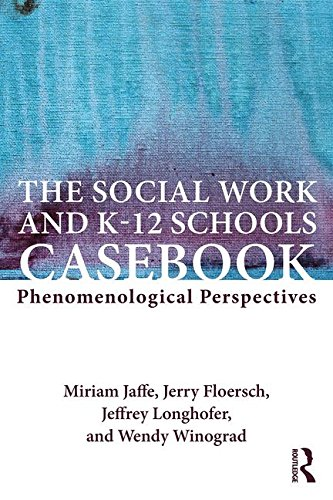 the-social-work-and-k-12-schools-casebook-phenomenological-perspectives
