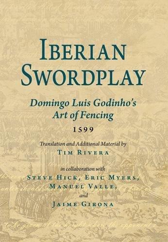 Iberian Swordplay: Domingo Luis Godinho's Art of Fencing (1599) por Domingo Luis Godhinho