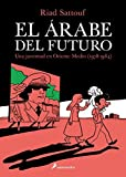 Arabe del futuro, El (Spanish Edition) by Riad Sattouf (2015-07-01)