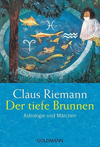 Der tiefe Brunnen. Astrologie und Märchen