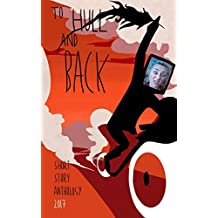 To Hull And Back Short Story Anthology 2017