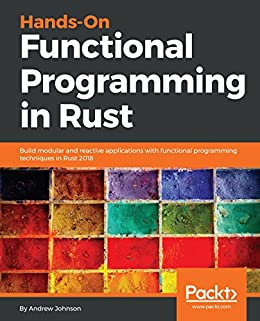 111991f3bc7f51 Hands-On Functional Programming in Rust  Build modular and reactive  applications with functional programming