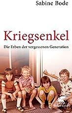 Kriegsenkel: Die Erben der vergessenen Generation