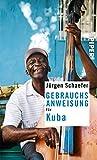 Gebrauchsanweisung für Kuba - Jürgen Schaefer