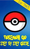 Pokemon GO: Unofficial Pokemon GO game guide for beginners (tips, tricks, cheats, battery saving, safety instructions, iOs, Android)