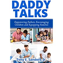 Daddy Talks: Empowering Fathers, Encouraging Children and Equipping Families (English Edition)