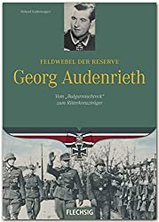 """Ritterkreuzträger - Feldwebel der Reserve Georg Audenrieth - Vom """"Bulgarenscheck"""" zum Ritterkreuzträger - FLECHSIG Verlag"""