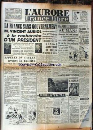 AURORE (L') [No 1232] du 29/08/1948 - LA FRANCE SANS GOUVERNEMENT - AURIOL A LA RECHERCHE D'UN PRESIDENT - REGIME MONETAIRE DE BERLIN - JOSEPH BONFANTI - CONTRE-MANIFESTATION ANTICOMMUNISTE A BERLIN.