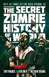 The Secret Zombie History of the World (Tomes of the Dead)
