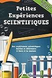 Telecharger Livres Petites Experiences a faire a la maison avec VIDEOS Experiences pour enfants a faire a la maison expliquees en Videos inclus les videos (PDF,EPUB,MOBI) gratuits en Francaise
