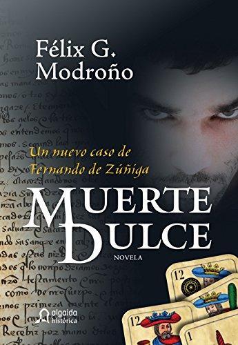 Muerte dulce (Algaida Literaria - Algaida Histórica) por Félix González Modroño