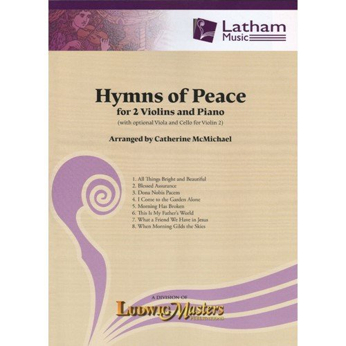 Hymns of Peace for 2 Violins and Piano - arranged by Catherine McMichael - Latham Music
