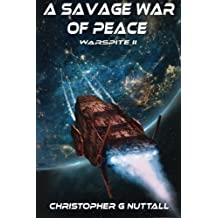 A Savage War Of Peace (Ark Royal) (Volume 5) by Mr Christopher G Nuttall (2015-05-06)