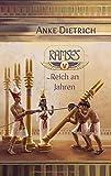 Ramses - Reich an Jahren -: Fünfter Teil des Romans aus dem alten Ägypten über Ramses II -
