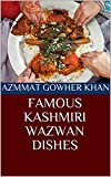 FAMOUS KASHMIRI WAZWAN DISHES
